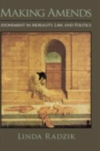 Ebook in inglese Making Amends: Atonement in Morality, Law, and Politics Radzik, Linda