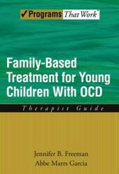 Family Based Treatment for Young Children With OCD: Therapist Guide