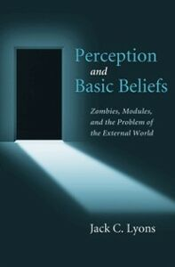 Ebook in inglese Perception and Basic Beliefs: Zombies, Modules and the Problem of the External World Lyons, Jack C