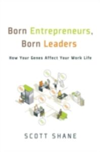 Ebook in inglese Born Entrepreneurs, Born Leaders: How Your Genes Affect Your Work Life Shane, Scott
