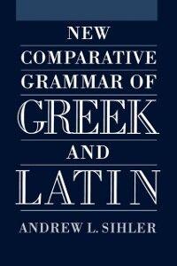 Foto Cover di New Comparative Grammar of Greek and Latin, Ebook inglese di Andrew L Sihler, edito da Oxford University Press