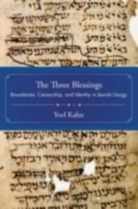 Ebook in inglese Three Blessings: Boundaries, Censorship, and Identity in Jewish Liturgy Kahn, Yoel