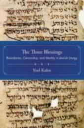 Three Blessings: Boundaries, Censorship, and Identity in Jewish Liturgy