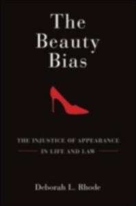 Ebook in inglese Beauty Bias: The Injustice of Appearance in Life and Law Rhode, Deborah L.