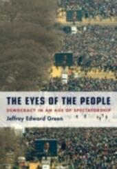 Eyes of the People: Democracy in an Age of Spectatorship