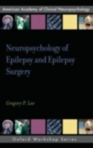 Ebook in inglese Neuropsychology of Epilepsy and Epilepsy Surgery Lee, Gregory P.