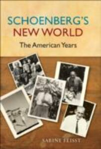 Ebook in inglese Schoenberg's New World: The American Years Feisst, Sabine