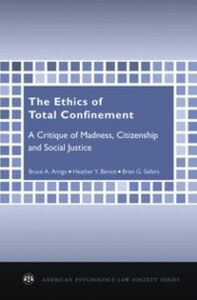 Foto Cover di Ethics of Total Confinement: A Critique of Madness, Citizenship, and Social Justice, Ebook inglese di AA.VV edito da Oxford University Press