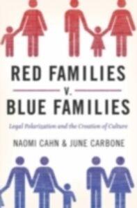 Foto Cover di Red Families v. Blue Families: Legal Polarization and the Creation of Culture, Ebook inglese di Naomi Cahn,June Carbone, edito da Oxford University Press