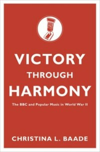 Ebook in inglese Victory through Harmony: The BBC and Popular Music in World War II Baade, Christina L.