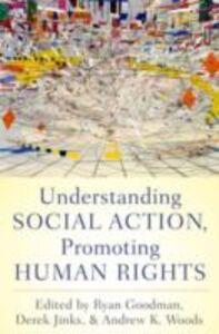 Foto Cover di Understanding Social Action, Promoting Human Rights, Ebook inglese di  edito da Oxford University Press, USA
