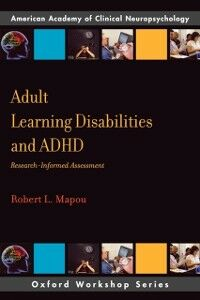 Foto Cover di Adult Learning Disabilities and ADHD: Research-Informed Assessment, Ebook inglese di Robert L. Mapou, edito da Oxford University Press