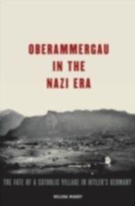 Ebook in inglese Oberammergau in the Nazi Era: The Fate of a Catholic Village in Hitler's Germany Waddy, Helena