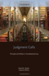 Judgment Calls: Principle and Politics in Constitutional Law