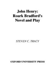 Ebook in inglese John Henry: Roark Bradford's Novel and Play