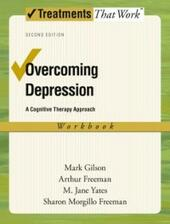 Overcoming Depression: A Cognitive Therapy Approach Workbook