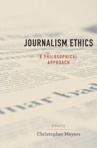 Foto Cover di Journalism Ethics: A Philosophical Approach, Ebook inglese di  edito da Oxford University Press