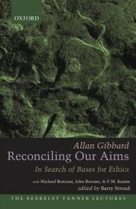 Ebook in inglese Reconciling Our Aims: In Search of Bases for Ethics Gibbard, Allan