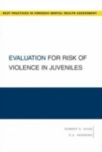 Ebook in inglese Evaluation for Risk of Violence in Juveniles Andrews, D.A. , Hoge, Robert