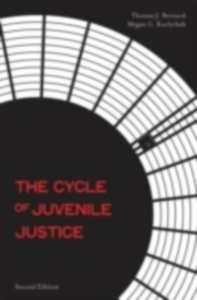 Ebook in inglese Cycle of Juvenile Justice Bernard, Thomas J. , Kurlychek, Megan C.
