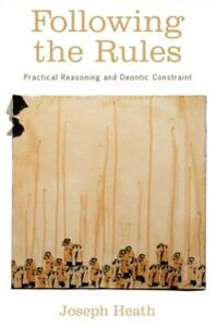 Ebook in inglese Following the Rules: Practical Reasoning and Deontic Constraint Heath, Joseph
