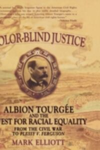 Foto Cover di Color Blind Justice: Albion Tourgee and the Quest for Racial Equality from the Civil War to Plessy v. Ferguson, Ebook inglese di Mark Elliott, edito da Oxford University Press