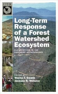 Ebook in inglese Long-Term Response of a Forest Watershed Ecosystem: Clearcutting in the Southern Appalachians Swank, Wayne T. , Webster, Jackson R.