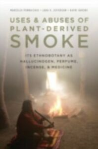 Ebook in inglese Uses and Abuses of Plant-Derived Smoke: Its Ethnobotany as Hallucinogen, Perfume, Incense, and Medicine Havens, Kayri , Jefferson, Lara , Pennacchio, Marcello