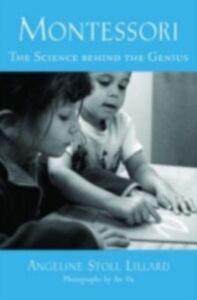 Foto Cover di Montessori: The Science Behind the Genius, Ebook inglese di Angeline Stoll Lillard, edito da Oxford University Press