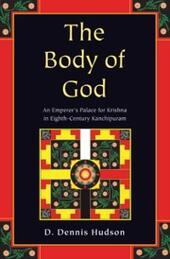 Body of God: An Emperor's Palace for Krishna in Eighth-Century Kanchipuram