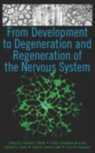 Ebook in inglese From Development to Degeneration and Regeneration of the Nervous System