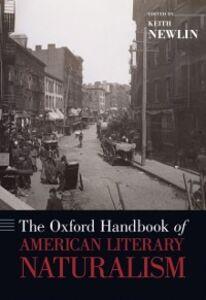 Foto Cover di Oxford Handbook of American Literary Naturalism, Ebook inglese di  edito da Oxford University Press