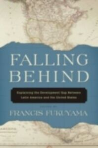 Ebook in inglese Falling Behind: Explaining the Development Gap Between Latin America and the United States
