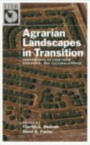 Foto Cover di Agrarian Landscapes in Transition: Comparisons of Long-Term Ecological & Cultural Change, Ebook inglese di David R. Foster,Charles Redman, edito da Oxford University Press