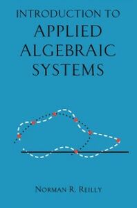 Ebook in inglese Introduction to Applied Algebraic Systems Reilly, Norman R