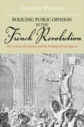 Policing Public Opinion in the French Revolution: The Culture of Calumny and the Problem of Free Speech
