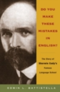 Ebook in inglese Do You Make These Mistakes in English?: The Story of Sherwin Cody's Famous Language School Battistella, Edwin L