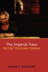 Foto Cover di Imperial Trace: Recent Russian Cinema, Ebook inglese di Nancy Condee, edito da Oxford University Press