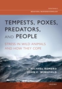 Ebook in inglese Tempests, Poxes, Predators, and People: Stress in Wild Animals and How They Cope Romero, L.Michael , Wingfield, John C.