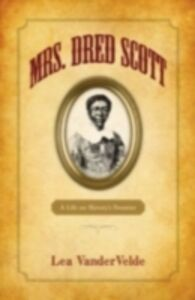 Ebook in inglese Mrs. Dred Scott: A Life on Slavery's Frontier VanderVelde, Lea