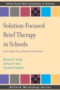 Foto Cover di Solution Focused Brief Therapy in Schools: A 360 Degree View of Research and Practice, Ebook inglese di AA.VV edito da Oxford University Press