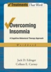 Overcoming Insomnia: A Cognitive-Behavioral Therapy Approach Workbook