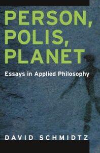 Foto Cover di Person, Polis, Planet: Essays in Applied Philosophy, Ebook inglese di David Schmidtz, edito da Oxford University Press