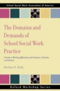 Foto Cover di Domains and Demands of School Social Work Practice: A Guide to Working Effectively with Students, Families and Schools, Ebook inglese di Michael S Kelly, edito da Oxford University Press
