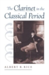 Ebook in inglese Clarinet in the Classical Period Rice, Albert R.