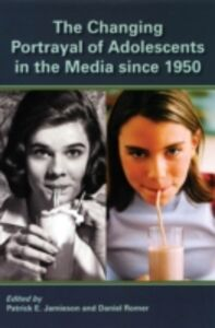 Ebook in inglese Changing Portrayal of Adolescents in the Media Since 1950 Jamieson, Patrick , Romer, Daniel
