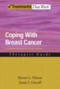 Ebook in inglese Coping with Breast Cancer: A Couples-Focused Group Intervention, Therapist Guide Manne, Sharon L. , Ostroff, Jamie S.