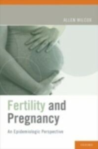 Ebook in inglese Fertility and Pregnancy: An Epidemiologic Perspective Wilcox, Allen J.