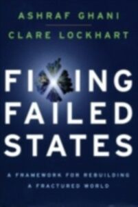 Ebook in inglese Fixing Failed States: A Framework for Rebuilding a Fractured World Ghani, Ashraf , Lockhart, Clare