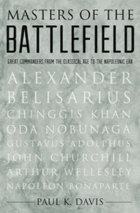 Ebook in inglese Masters of the Battlefield: Great Commanders From the Classical Age to the Napoleonic Era Davis, Paul K.